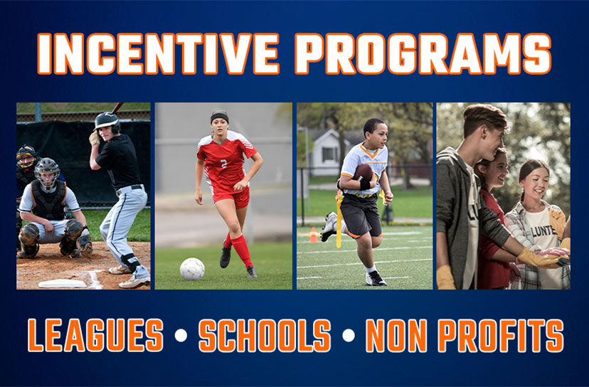 Incentive Programs for leagues, schools, and non profits.